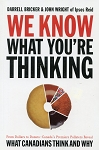 We Know What you're Thinking - Darrel Bricker & John Wright of Ipsos Reid